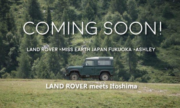 【Ashleyスペシャルコラボ】ランドローバー meets 糸島。
