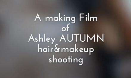【Coming Soon!】Ashley 2018 Autumn ヘアスタイルカタログ撮影メイキングムービー。