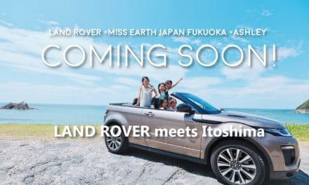 【Coming Soon! Ashleyスペシャルコラボ】ランドローバー meets 糸島 #00。
